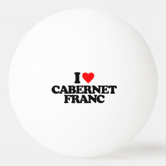 I LOVE CABERNET FRANC PING PONG BALL