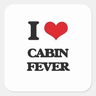I love Cabin Fever Square Sticker