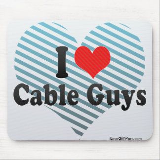 I Love Cable Guys Mouse Pad