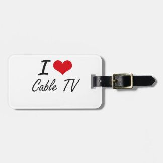 I love Cable TV Artistic Design Travel Bag Tags