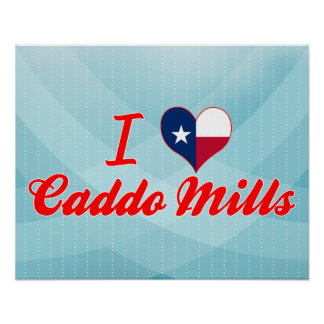 I Love Caddo Mills, Texas Posters