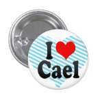 I love Cael Pinback Buttons