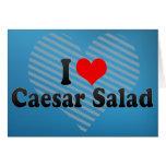 I Love Caesar Salad Greeting Cards