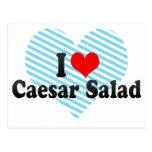 I Love Caesar Salad Post Cards