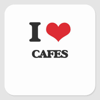 I love Cafes Square Sticker