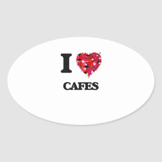 I love Cafes Oval Sticker