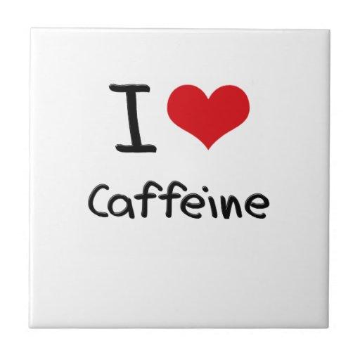 I love Caffeine Ceramic Tile