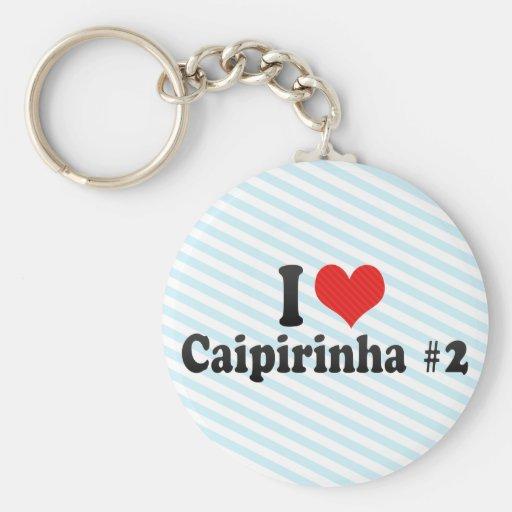 I Love Caipirinha #2 Keychains