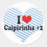 I Love Caipirinha #2 Round Stickers