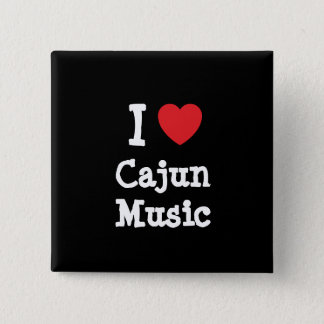 I love Cajun Music heart custom personalized Button