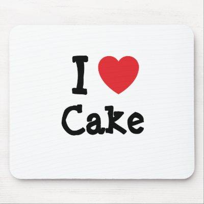 http://rlv.zcache.com/i_love_cake_heart_t_shirt_mousepad-p144070152467166173trak_400.jpg