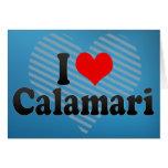 I Love Calamari Greeting Cards