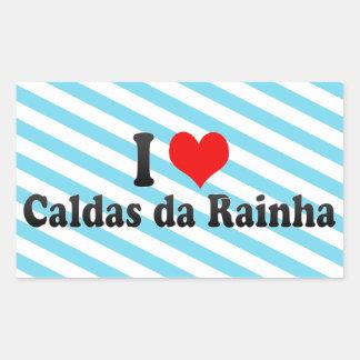 I Love Caldas da Rainha, Portugal Rectangular Sticker