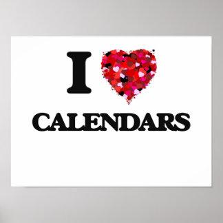 I love Calendars Poster