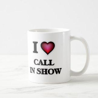 I love Call-In Show Coffee Mug