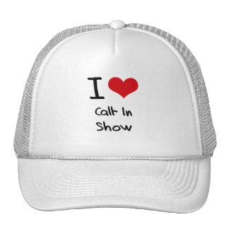 I love Call-In Show Hat