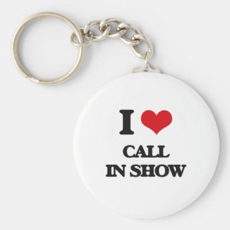I love Call-In Show Keychain