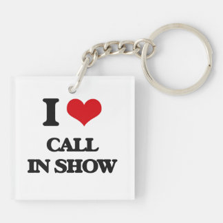 I love Call-In Show Square Acrylic Key Chain
