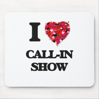 I love Call-In Show Mouse Pad