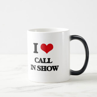 I love Call-In Show 11 Oz Magic Heat Color-Changing Coffee Mug