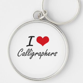I love Calligraphers Silver-Colored Round Keychain