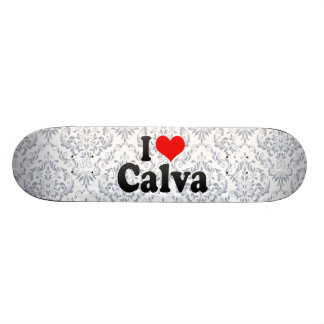 I love Calva Skate Board