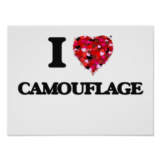 I love Camouflage Poster