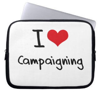 I love Campaigning Laptop Sleeve