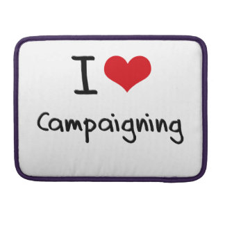 I love Campaigning Sleeve For MacBook Pro