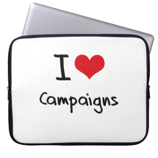 I love Campaigns Laptop Sleeves