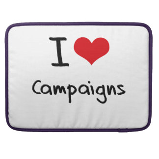 I love Campaigns MacBook Pro Sleeves