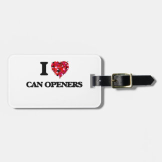 I love Can Openers Tags For Bags