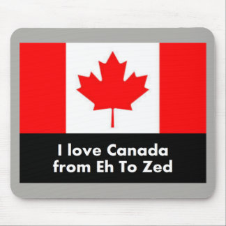 I love Canada from Eh to Zed Mouse Pad