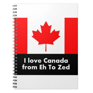 I love Canada from Eh to Zed Spiral Notebook