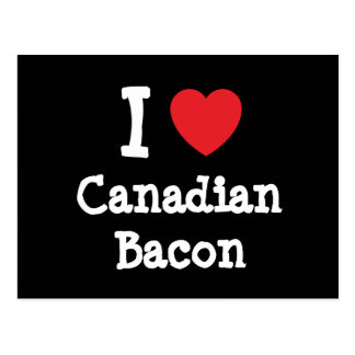 I love Canadian Bacon heart T-Shirt Postcard