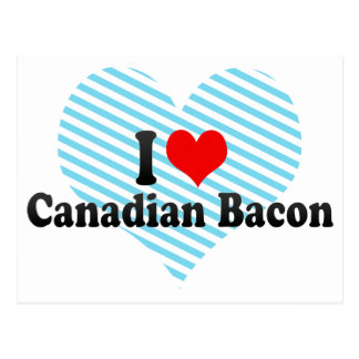 I Love Canadian Bacon Postcards