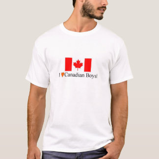 I Love Canadian Boys! T-Shirt