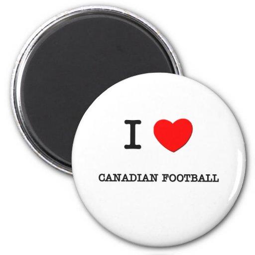 I Love Canadian football Fridge Magnets