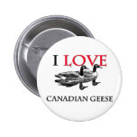 I Love Canadian Geese Pin