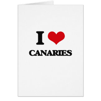 I love Canaries Greeting Card