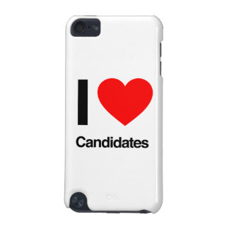 i love candidates iPod touch 5G cases