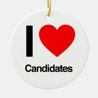 i love candidates ornaments