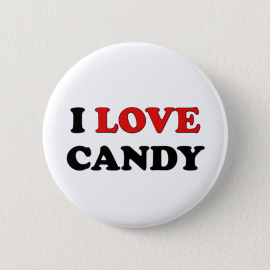 I Love Candy Button