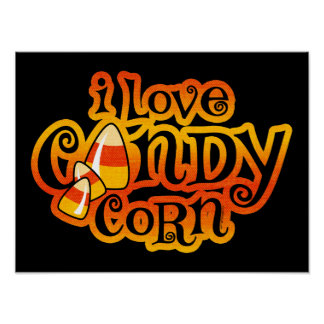 I Love Candy Corn Poster