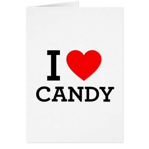 I Love Candy. Greeting Cards