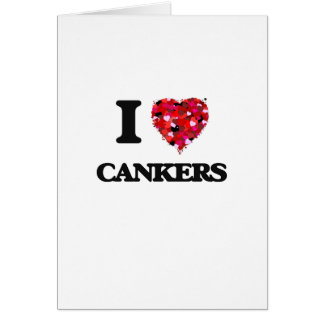 I love Cankers Greeting Card