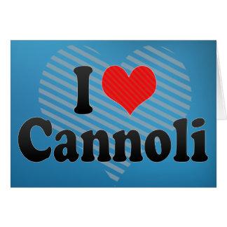 I Love Cannoli Greeting Card