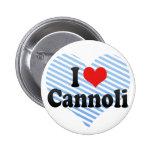 I Love Cannoli Pinback Button