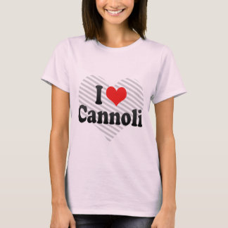 I Love Cannoli T-Shirt