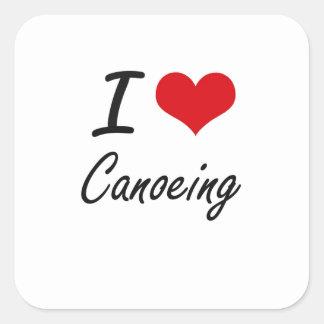 I love Canoeing Artistic Design Square Sticker